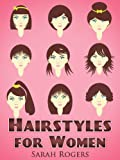Hairstyles for women: The hairstyling guide to suit ever face