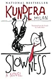 Slowness: A Novel (0060928417) by Kundera, Milan