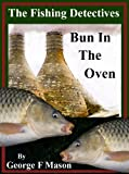 The Fishing Detectives: Bun In The Oven
