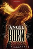 Angel Burn (Angel, Book 1)