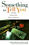 img - for Something to Tell You by Gilbert Herdt (2000-01-15) book / textbook / text book