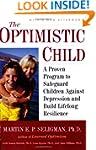 The Optimistic Child: A Proven Progra...
