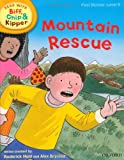 Mr Roderick Hunt Oxford Reading Tree Read With Biff, Chip, and Kipper: First Stories: Level 6: Mountain Rescue (Read at Home 5c)
