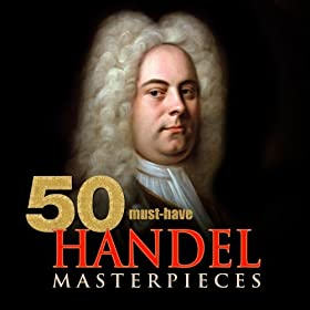 50 Must-Have Handel Masterpieces