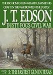The Fastest Gun in Texas (A Dusty Fog...
