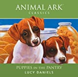 Lucy Daniels Animal Ark: Puppies in the Pantry: Animal Ark Classics