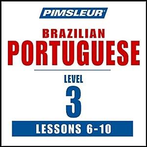 Pimsleur Portuguese (Brazilian) Level 3 Lessons 6-10 Audiobook