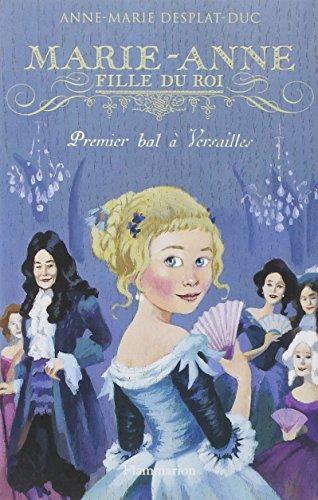 Marie-Anne, fille du Roi (1) : Premier bal à Versailles
