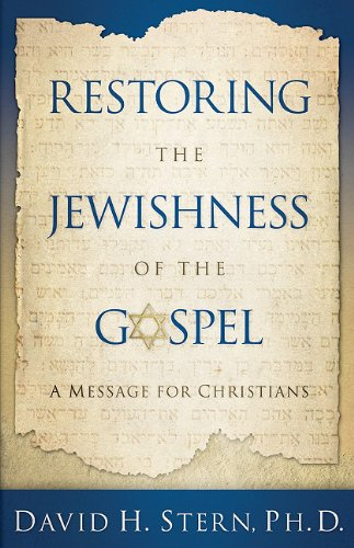 restoring-the-jewishness-of-the-gospel-a-message-for-christians