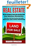 Real Estate: 100 Best Strategies for...