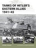 Tanks of Hitler's Eastern Allies 1941-45 (New Vanguard)
