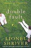 Lionel Shriver Double Fault