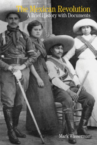 The Mexican Revolution: A Brief History with Documents...