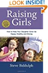 Raising Girls: How to Help Your Daugh...