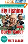Fly Fishing with Darth Vader: And Oth...
