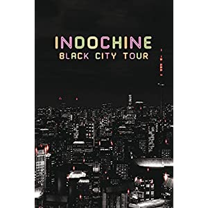 Indochine : Black City Tour [Blu-ray]