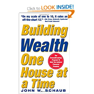 Building Wealth One House at a Time: Making It Big on Little Deals John W. Schaub