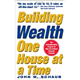 Building Wealth One House at a Time: Making it Big on Little Dealsby John Schaub