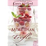 More Than A Trifle: Dessert Dames (Volume 2) ~ Casey Clifford