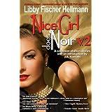 Nice Girl Does Noir: A Collection of Short Stories (Vol. 2) ~ Libby Fischer Hellmann