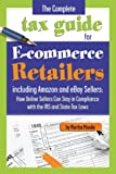 img - for The Complete Tax Guide for E-Commerce Retailers including Amazon and eBay Sellers: How Online Sellers Can Stay in Compliance with the IRS and State Tax Laws book / textbook / text book