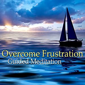 Guided Meditation to Overcome Frustration: Inner Peace & Relaxation, Silent Meditation, Self Help Hypnosis & Wellness | [Val Gosselin]