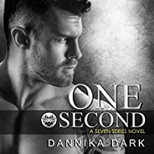 One Second: Seven, Book 7 Audiobook by Dannika Dark Narrated by Nicole Poole