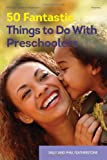50 Fantastic Things to Do with Preschoolers (0876594674) by Featherstone, Sally