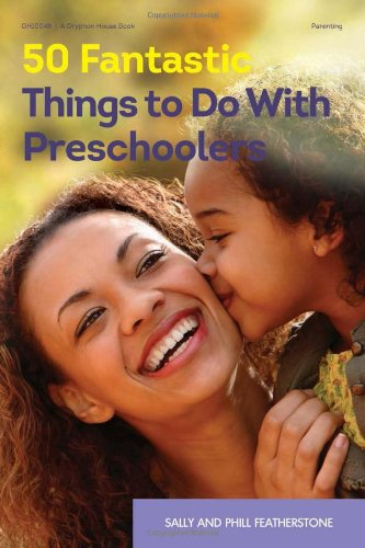 50 Fantastic Things To Do With Preschoolers front-990773
