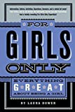 img - for For Girls Only: Everything Great About Being a Girl book / textbook / text book