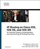 IP Routing on Cisco IOS, IOS XE, and IOS XR: An Essential Guide to Understanding and Implementing IP Routing Protocols (Ne...