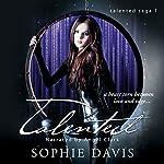 Talented: Talented Saga, Book 1 | Sophie Davis