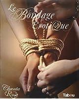 Le bondage �rotique : Jeux de cordes � vocation sexuelle