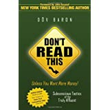 Don't Read This Unless You Want More Money!: Subconscious Tactics of the Truly Affluent ~ Dov Baron