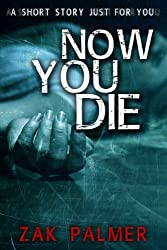 Now You Die: A Very Short Story