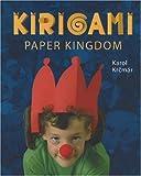 Kirigami Paper Kingdom (Kirigami Craft Books series)