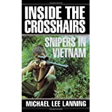 Inside the Crosshairs: Snipers in Vietnam ~ Michael L. Lanning