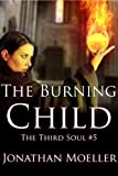 The Burning Child (The Third Soul Book 5)
