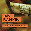 The Naming of the Dead: An Inspector Rebus Novel Audiobook by Ian Rankin Narrated by James Macpherson