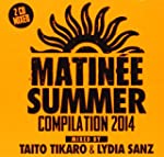 Various Matinee Summer Compilation 2014