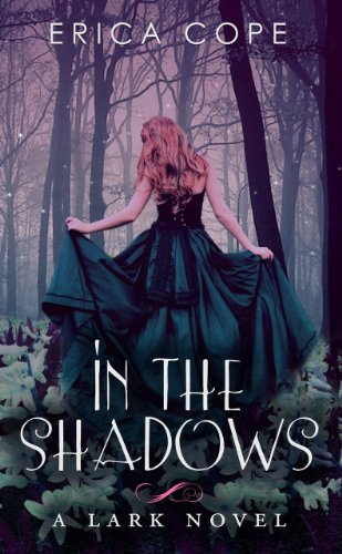 In the Shadows (Lark) by Erica Cope
