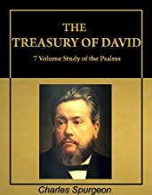 The Treasury of David Charles Spurgeon Commentary on Psalms with Active Table of Contents Illustrate
