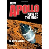 How Apollo Flew to the Moon (Springer Praxis Books / Space Exploration) ~ David Woods