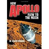 "How Apollo Flew to the Moon (Springer Praxis Books / Space Exploration)von ""W. David Woods"""