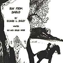 Run from Diablo: Wanted Boy with Stolen Horse Audiobook by Richard L. Easley Narrated by Christian Prentice