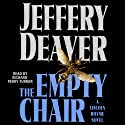 The Empty Chair: A Lincoln Rhyme Novel, Book 3 (       ungekürzt) von Jeffery Deaver Gesprochen von: Richard Turner Perry