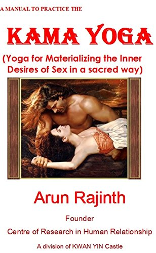 a-manual-to-practice-the-kama-yoga-yoga-for-materializing-the-inner-desires-of-sex-in-a-sacred-way-e
