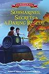 Submarines, Secrets and a Daring Resc...