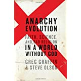 Anarchy Evolution: Faith, Science, and Bad Religion in a World Without God ~ Steve Olson