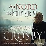 Au nord de Folly-sur-mer: Mystere les soeurs Aldridge t. 1 | Tanya Anne Crosby